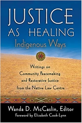 Justice as Healing: Indigenous Ways - REQUIRED