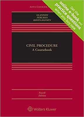 Civil Procedure 4E - REQUIRED