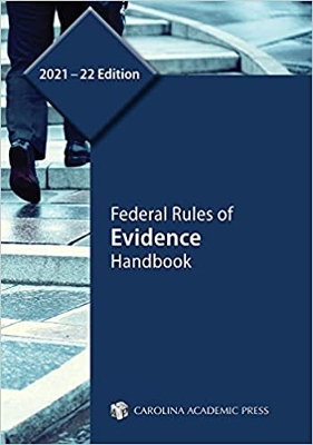 Federal Rules of Evidence 2021-2022 - REQUIRED