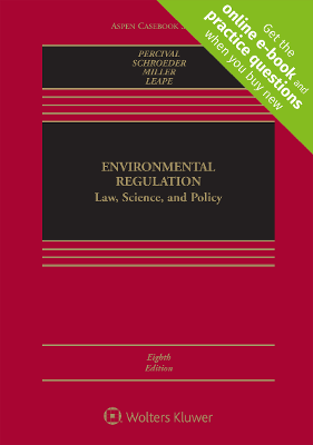 Environmental Regulation: Law, Science, and Policy • 8TH