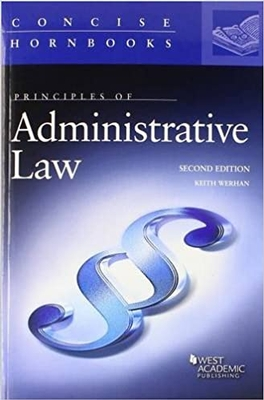 Werhans Principles of Administrative Law 3rd Edition