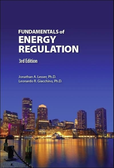 Fundamentals of Energy Regulation, 3e