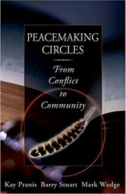 Peacemaking Circles: From Conflict to Community