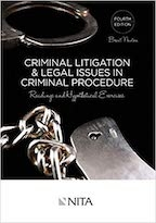 Criminal Litigation and Legal Issues in Criminal Procedure 4E