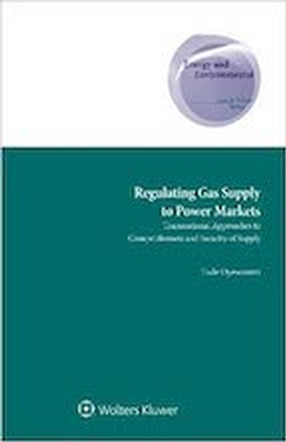 Regulating Gas Supply to Power Markets: