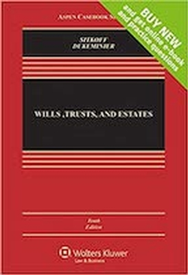 Wills, Trusts And Estates 10E - REQUIRED TEXT