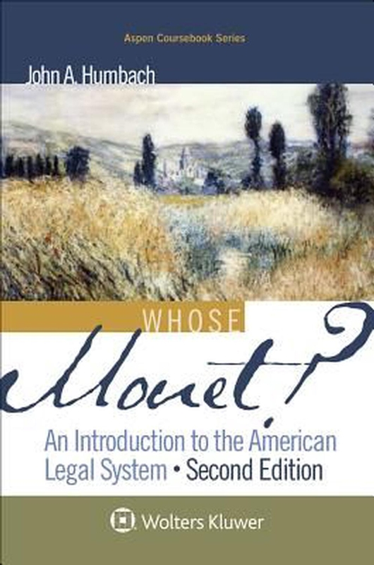 Whose Monet? An introduction to the American Legal System 2E