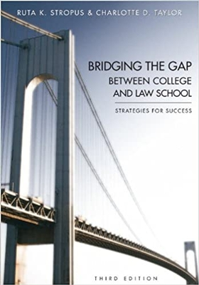 Bridging the Gap Between College and Law School 3E