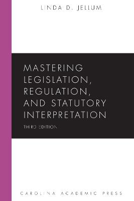 Mastering Statutory Interpretation, 3rd Edition