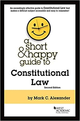 A Short & Happy Guide to Constitutional Law
