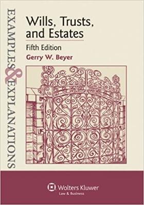 Examples & Explanations Wills, Trusts & Estates