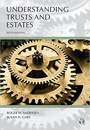 Understanding Trusts and Estates 6th
