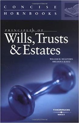 Principles of Wills, Trusts & Estates