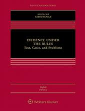 Evidence Under the Rules, 8th Edition